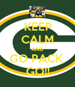 KEEP CALM AND GO PACK  GO!! - Personalised Poster large
