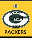 KEEP CALM AND GO PACKERS  - Personalised Poster large