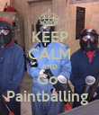 KEEP CALM AND Go  Paintballing  - Personalised Poster large