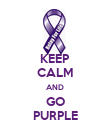 KEEP CALM AND GO PURPLE - Personalised Poster large
