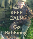 KEEP CALM AND Go Rabbiting  - Personalised Poster large