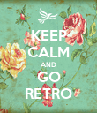 KEEP CALM AND GO RETRO - Personalised Poster large