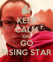 KEEP CALM AND GO RISING STAR - Personalised Poster large