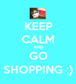 KEEP CALM AND GO SHOPPING ;) - Personalised Poster large
