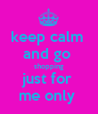 keep calm  and go  shopping  just for  me only  - Personalised Poster large
