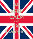 KEEP CALM AND Go Skatepark - Personalised Poster large