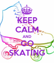 KEEP CALM AND GO SKATING - Personalised Poster large