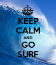 KEEP CALM AND GO SURF - Personalised Poster large
