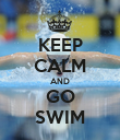 KEEP CALM AND GO SWIM - Personalised Poster large