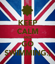 KEEP CALM AND GO SWIMMING:) - Personalised Poster large
