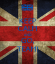 KEEP CALM AND GO, TEAM! - Personalised Poster large