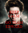 KEEP CALM AND GO TEAM EDWARD - Personalised Poster large