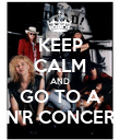 KEEP CALM AND GO TO A GN'R CONCERT! - Personalised Poster large
