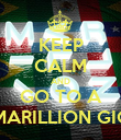 KEEP CALM AND GO TO A MARILLION GIG - Personalised Poster large