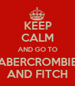 KEEP CALM AND GO TO ABERCROMBIE AND FITCH - Personalised Poster large