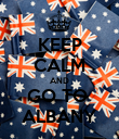 KEEP CALM AND GO TO  ALBANY - Personalised Poster large
