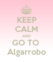 KEEP CALM AND GO TO  Algarrobo - Personalised Poster large