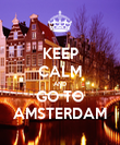 KEEP CALM AND GO TO AMSTERDAM - Personalised Poster large