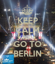 KEEP CALM AND GO TO BERLIN - Personalised Poster large