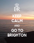 KEEP CALM AND GO TO BRIGHTON - Personalised Poster large
