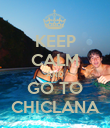 KEEP CALM AND GO TO CHICLANA - Personalised Poster large