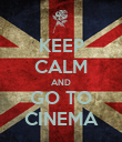 KEEP CALM AND GO TO CINEMA - Personalised Poster large