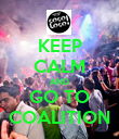 KEEP CALM AND GO TO COALITION - Personalised Poster large