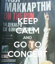 KEEP CALM AND GO TO CONCERT - Personalised Poster large
