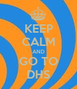 KEEP CALM AND GO TO DHS - Personalised Poster large