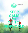 KEEP CALM AND GO TO  DIGIWORLD - Personalised Poster large