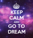 KEEP CALM AND GO TO DREAM - Personalised Poster large