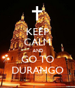 KEEP CALM AND GO TO DURANGO - Personalised Poster large