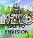 KEEP CALM AND GO TO ENVISION - Personalised Poster small