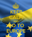 KEEP CALM AND GO TO EUROPE - Personalised Poster large
