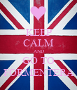 KEEP CALM AND GO TO FORMENTERA - Personalised Poster large