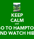 KEEP CALM and  GO TO HAMPTON AND WATCH HIBS - Personalised Poster large