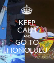 KEEP CALM AND GO TO HONOLULU - Personalised Poster large