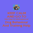 KEEP CALM AND GO TO http://dogs-for-kids.blogspot.ca/ Dog Behaviour And Training Help - Personalised Poster large