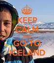 KEEP CALM AND GO TO ICELAND - Personalised Poster large
