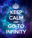 KEEP CALM AND GO TO INFINITY - Personalised Poster large