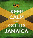 KEEP CALM AND GO TO JAMAICA - Personalised Poster large