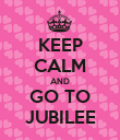 KEEP CALM AND GO TO JUBILEE - Personalised Poster large