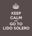 KEEP CALM AND GO TO LIDO SOLERO - Personalised Poster large