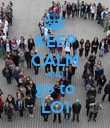 KEEP CALM AND go to LO1 - Personalised Poster large