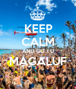 KEEP CALM AND GO TO MAGALUF  - Personalised Poster large