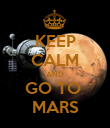 KEEP CALM AND GO TO  MARS - Personalised Poster large