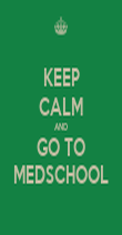 KEEP CALM AND GO TO MEDSCHOOL - Personalised Poster large