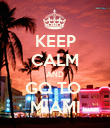 KEEP CALM AND GO TO  MIAMI - Personalised Poster large