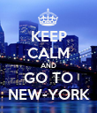 KEEP CALM AND GO TO NEW-YORK - Personalised Poster large