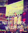 KEEP CALM AND GO TO NEW YORK WITH ME - Personalised Poster large